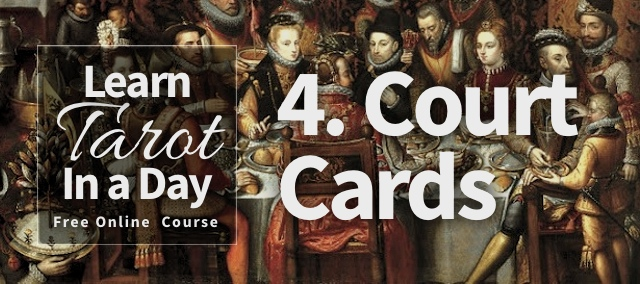Tarot Lesson Four: Court Cards