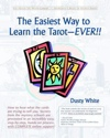 The Easiest Way to Learn the Tarot-Ever by Dusty White
