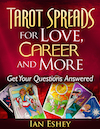Tarot Spreads for Love, Career and More by Ian Eshey